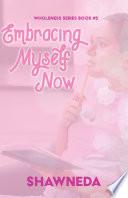 Embracing Myself Now  Christian fiction novel