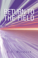 RETURN TO THE FIELD Introduced You To The Few