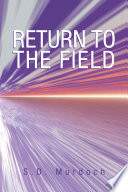RETURN TO THE FIELD Introduced You To The Few Rare