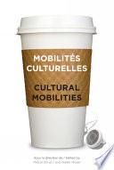 Mobilit  s culturelles   Cultural Mobilities