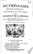 Dictionnaire g  ographique  historique et politique des Gaules et de la France  par l abb   Expilly