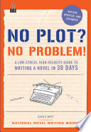 No Plot  No Problem  Revised and Expanded Edition