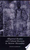 Allegorical Readers and Cultural Revision in Ancient Alexandria