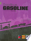 Goodbye, Gasoline : ...