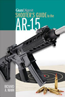 GunDigest Shooter s Guide to the AR 15