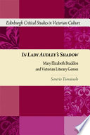 In Lady Audley's Shadow: Mary Elizabeth Braddon and Victorian Literary Genres