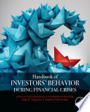 Handbook Of Investors Behavior During Financial Crises book