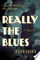 Really the Blues: A Mystery in Paris Nazi Occupied Paris Is Bad Enough But When