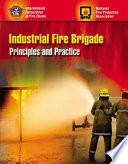 Industrial Fire Brigade  Principles and Practice
