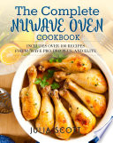 The Complete Nuwave Oven Cookbook