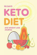 90 Days Keto Diet And Weight Loss Journal Daily Food Meal And Exercise Diary And Ketogenic Planner