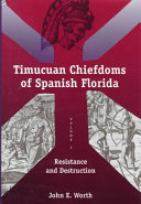 The Timucuan Chiefdoms of Spanish Florida  Resistance and destruction