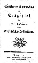 G  nther von Schwarzburg  ein Singspiel in 3 Aufz