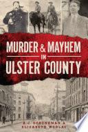 Ebook Murder & Mayhem in Ulster County Epub A.J. Schenkman,Elizabeth Werlau Apps Read Mobile