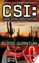 CSI  Crime Scene Investigation  Blood Quantum