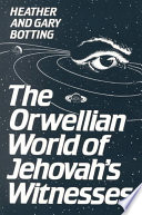 The Orwellian World Of Jehovah S Witnesses