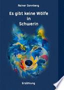 Es gibt keine Wölfe in Schwerin
