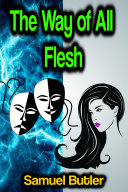 The Way of All Flesh Book