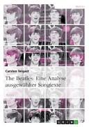The Beatles: Eine Analyse ausgewählter Songtexte
