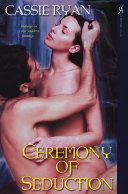 Ceremony Of Seduction : lived her whole life in the shadow of...