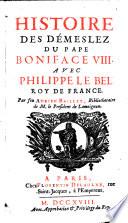 Histoire des demeslez du pape Boniface VIII. avec Philippe le bel