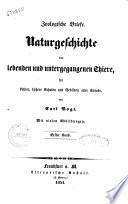 Zoologische Briefe Naturgeschichte der lebenden und untergegangenen Thiere  f  r Lehrer  h  here Schulen und Gebildete aller St  nde von Carl Vogt