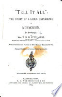 Tell it all     the story of a life s experience in Mormonism  An autobiography     With introductory preface by Mrs  H  B  Stowe     Illustrations
