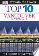DK Eyewitness Top 10 Travel Guide  Vancouver   Victoria