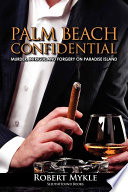 Palm Beach Confidential - Murder, Intrigue and Forgery on Paradise Island Scene Art Gallery Owner And Private Detective