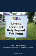 Ebook One Catch Away : The Story of the 2011 Baltimore Ravens Epub Soren Baker Apps Read Mobile