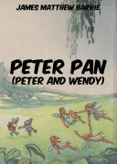 Peter Pan  Peter and Wendy   Annotated Edition