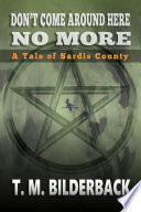Don t Come Around Here No More   A Tale Of Sardis County Book PDF