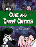 Cute and Creepy Critters