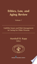 Ethics, Law, And Aging Review, Volume 7 : potential adverse legal repercussions for actions taken...