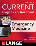 CURRENT Diagnosis and Treatment Emergency Medicine  Eighth Edition