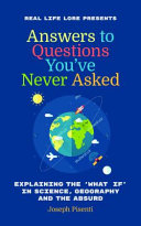 Answers to Questions You ve Never Asked