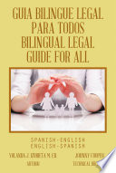 GUIA BILINGUE LEGAL PARA TODOS  BILINGUAL LEGAL GUIDE FOR ALL