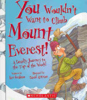 You Wouldn t Want to Climb Mount Everest