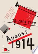 August 1914  A Novel