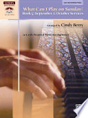 What Can I Play on Sunday   Bk 5  September   October Services  10 Easily Prepared Piano Arrangements