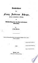 Nachrichten   ber Franz Andreas Schega  churbayer  Hofmedailleur in M  nchen und Beschreibung der von ihm verfertigten Medaillen