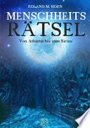 Menschheitsrätsel-Von Atlantis bis zum Sirius