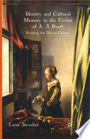 Identity and Cultural Memory in the Fiction of A.S. Byatt