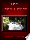 The Echo Effect  They Will Come Back on You