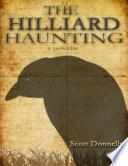 The Hilliard Haunting  A Novella