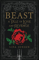 Beast: A Tale Of Love And Revenge : will make you question all you think you...