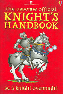 The Usborne Official Knight s Handbook