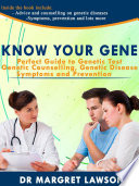 Know Your Gene Perfect Guide To Genetic Test Genetic Counseling Genetic Diseases Symptoms And Prevention