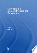 Encyclopedia of Japanese Business and Management