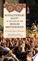 Revolutionary Egypt in the Eyes of the Muslim Brotherhood Of The Muslim Brotherhood By Studying How